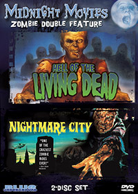 MIDNIGHT MOVIES VOL 9: ZOMBIE DOUBLE FEATURE (HELL OF THE LIVING DEAD/NIGHTMARE CITY) – OUT OF PRINT