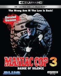 MANIAC COP 3: BADGE OF SILENCE (4K UHD Blu-ray)